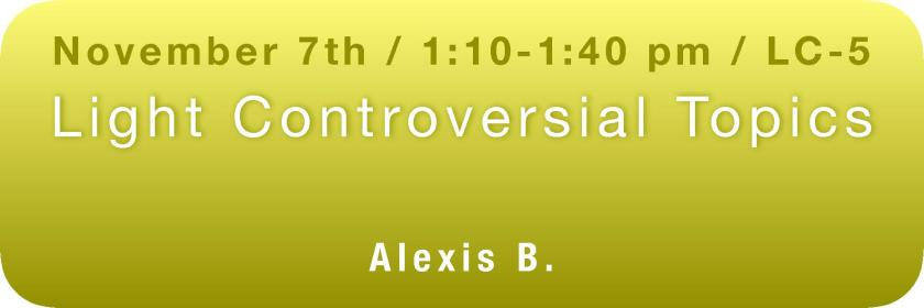 Light Controversial Topics with Alexis B. button
