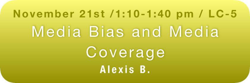 Media Bias with Alexis B. button