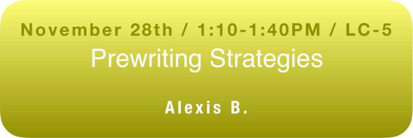 Prewriting Strategies Workshop with Alexis B. button