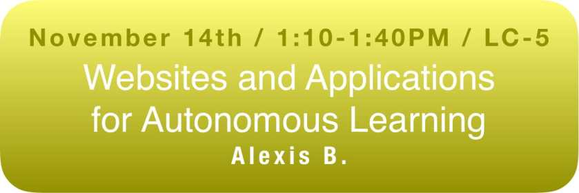 Websites and Applications for Autonomous Learning with Alexis B. button